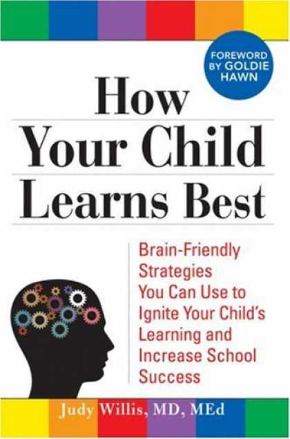 Books About Success - How Your Child Learns Best: Brain-Friendly Strategies You Can Use to Ignite Your