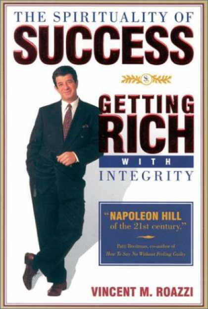 Books About Success - The Spirituality of Success: Getting Rich With Integrity