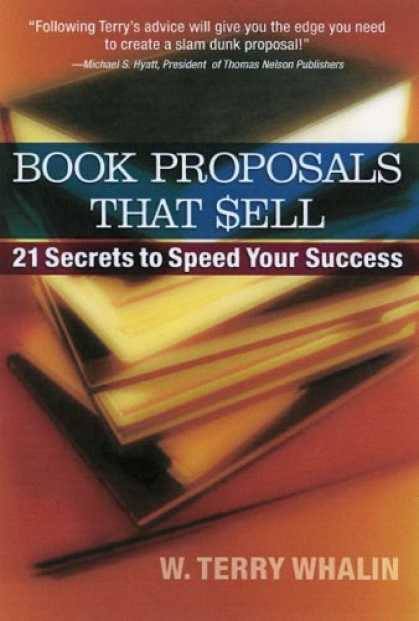 Books About Success - Book Proposals That Sell: 21 SECRETS TO SPEED YOUR SUCCESS