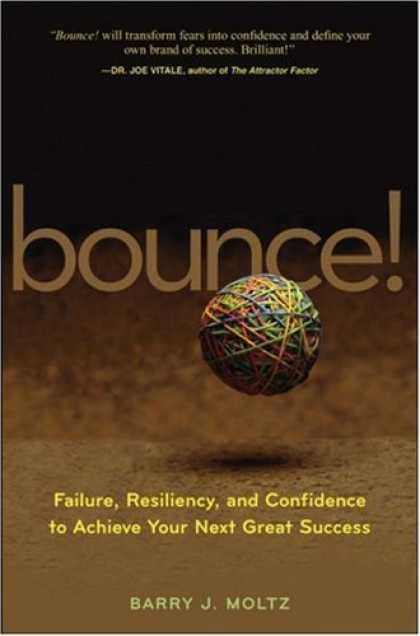 Books About Success - Bounce!: Failure, Resiliency, and Confidence to Achieve Your Next Great Success