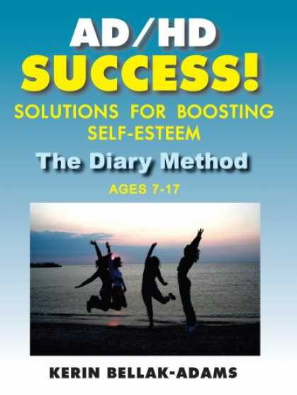 Books About Success - AD/HD Success! Solutions for Boosting Self-Esteem: The Diary Method for Ages 7-1