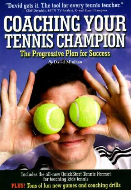 Books About Success - Coaching Your Tennis Champion: The Progressive Plan For Success