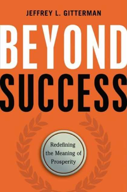 Books About Success - Beyond Success: Redefining the Meaning of Prosperity
