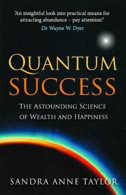 Books About Success - Quantum Success: The Astounding Science of Wealth and Happiness