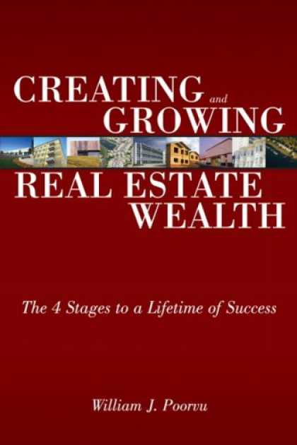 Books About Success - Creating and Growing Real Estate Wealth: The 4 Stages to a Lifetime of Success