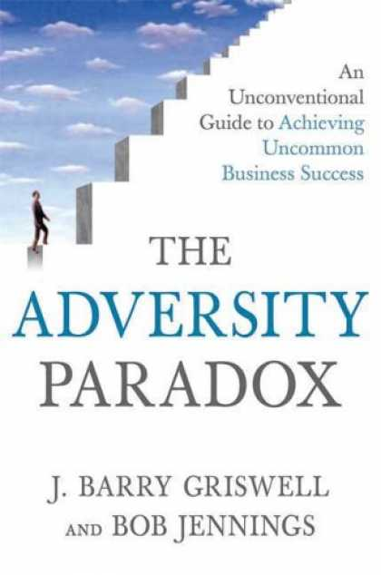 Books About Success - The Adversity Paradox: An Unconventional Guide to Achieving Uncommon Business Su