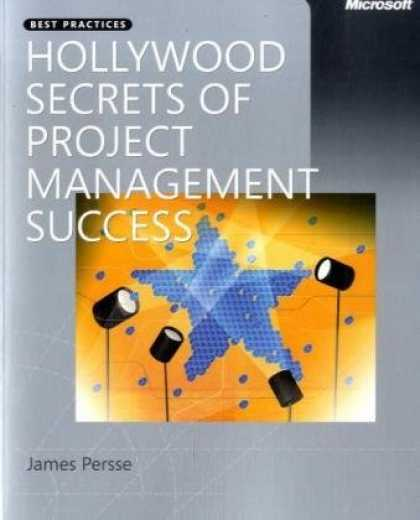 Books About Success - Hollywood Secrets of Project Management Success (PRO-best Practices) (Best Pract