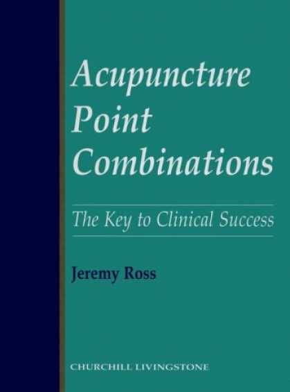 Books About Success - Acupuncture Point Combinations: the Key to Clinical Success