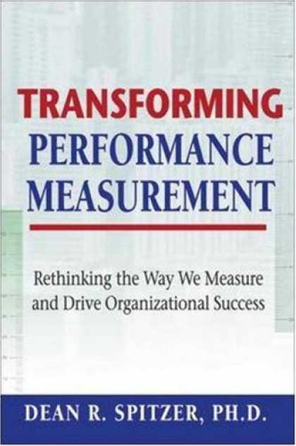 Books About Success - Transforming Performance Measurement: Rethinking the Way We Measure and Drive Or
