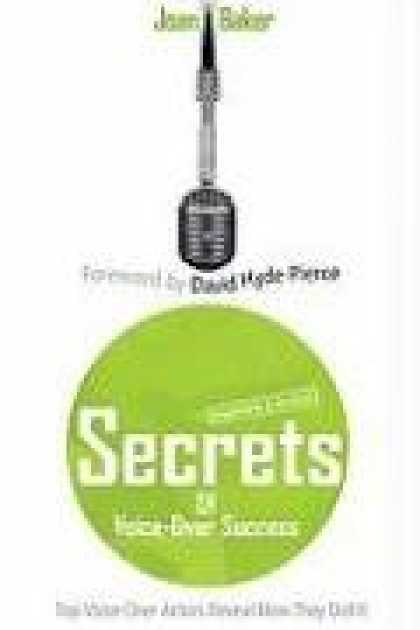 Books About Success - Secrets of Voice-Over Success, Revised & Expanded 2nd Edition: Top Voice-Over Ac