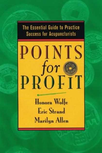 Books About Success - Points for Profit: The Essential Guide to Practice Success for Acupuncturists