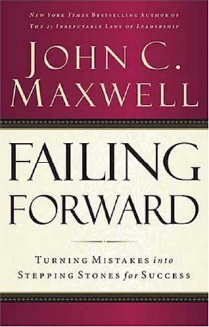 Books About Success - Failing Forward: Turning Mistakes into Stepping Stones for Success