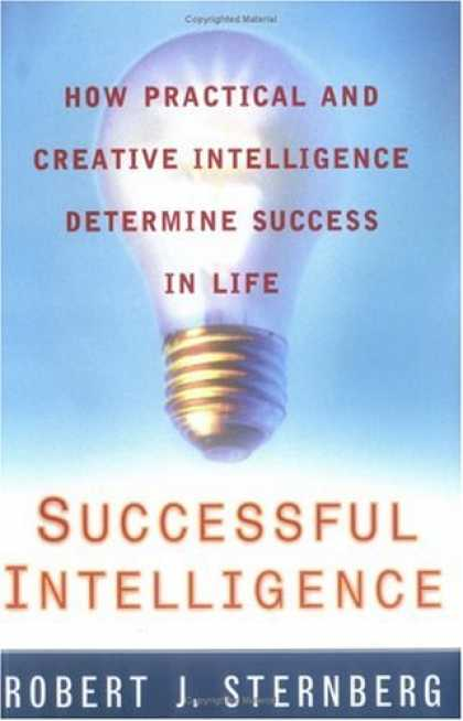 Books About Success - Successful Intelligence: How Practical and Creative Intelligence Determine Succe