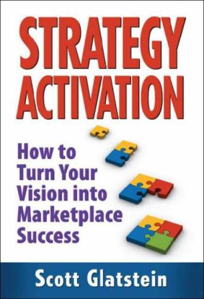 Books About Success - Strategy Activation: How to Turn Your Vision into Marketplace Success