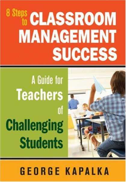 Books About Success - 8 Steps to Classroom Management Success: A Guide for Teachers of Challenging Stu