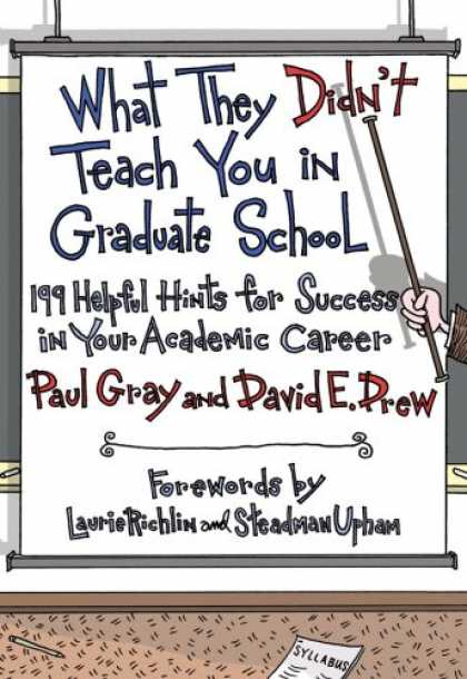 Books About Success - What They Didn't Teach You in Graduate School: 199 Helpful Hints for Success in