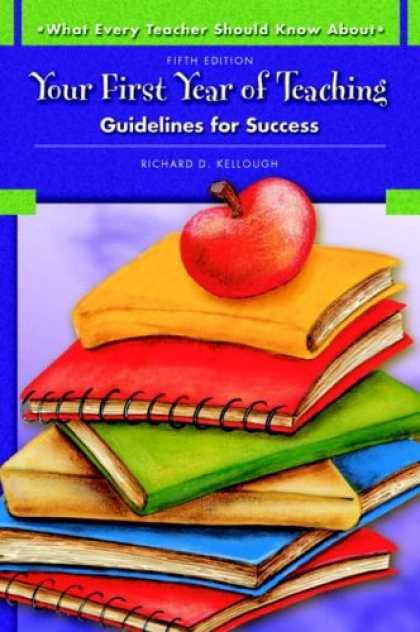 Books About Success - What Every Teacher Should Know About Your First Year of Teaching: Guidelines for
