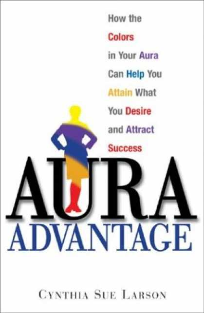 Books About Success - Aura Advantage: How the Colors in Your Aura Can Help You Attain What You Desire