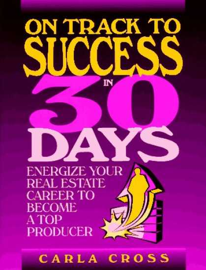 Books About Success - On Track to Success in 30 Days: Energize Your Real Estate Career To Become A Top