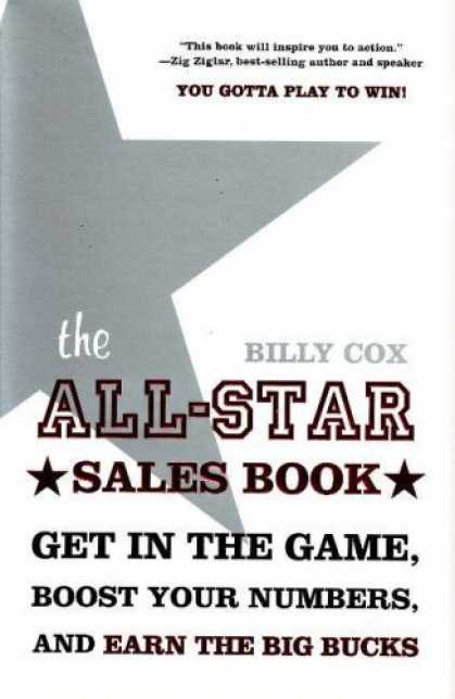 Books About Success - The All-Star Sales Book: Get in the Game, Boost Your Numbers, and Earn the Big B