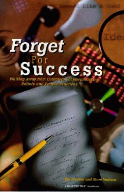 Books About Success - Forget For Success: Walking Away From Outdated, Counterproductive Beliefs