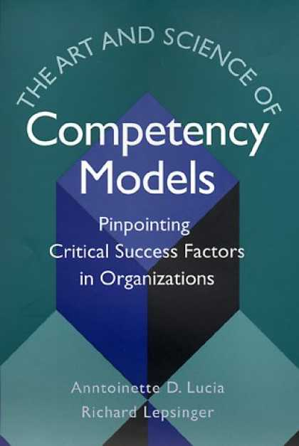 Books About Success - The Art and Science of Competency Models: Pinpointing Critical Success Factors i