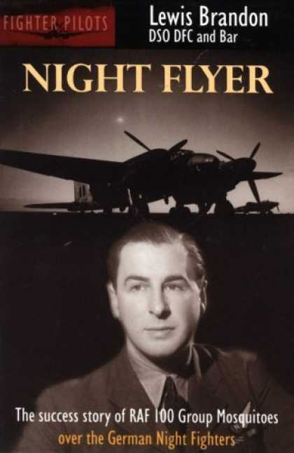 Books About Success - Night Flyer: The Success Story of RAF 100 Group, Mosquitos over the German Night