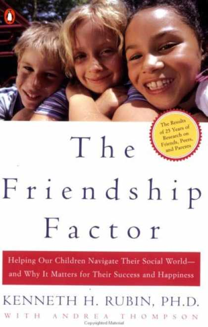 Books About Success - The Friendship Factor: Helping Our chldr Navigate Their Social World Why It Matt