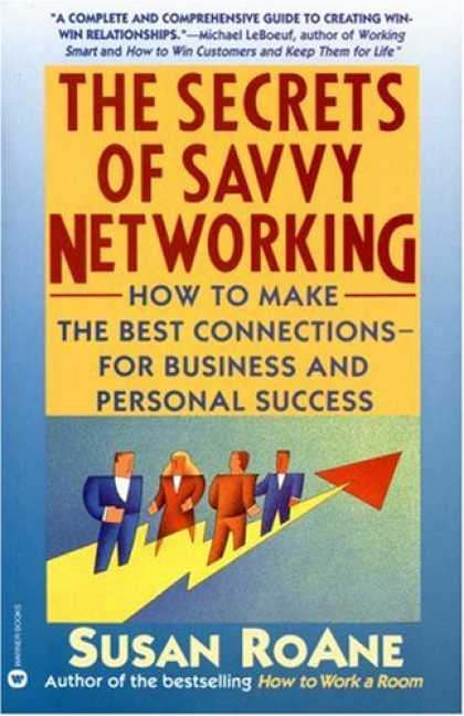 Books About Success - The Secrets of Savvy Networking: How to Make the Best Connections for Business a