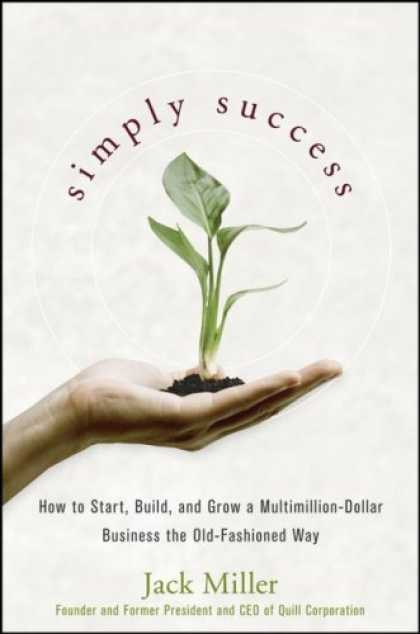 Books About Success - Simply Success: How to Start, Build and Grow a Multimillion Dollar Business the