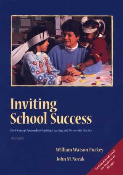 Books About Success - Inviting School Success: A Self-Concept Approach to Teaching, Learning, and Demo