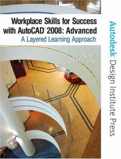 Books About Success - Workplace Skills for Success with AutoCAD(R) 2009: Advanced, A Layered Learning