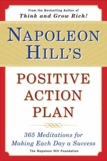 Books About Success - Napoleon Hill's Positive Action Plan: 365 Meditations For Making Each Day a Succ