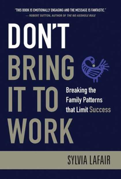 Books About Success - Don't Bring It to Work: Breaking the Family Patterns That Limit Success