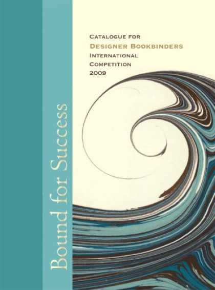Books About Success - Bound for Success: Catalogue for Designer Bookbinders International Competition
