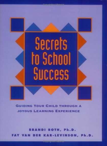 Books About Success - Secrets to School Success: Guiding Your Child Through a Joyous Learning Experien