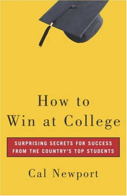 Books About Success - How to Win at College: Surprising Secrets for Success from the Country's Top Stu