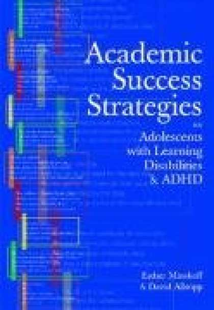Books About Success - Academic Success Strategies for Adolescents With Learning Disabilities and Adhd