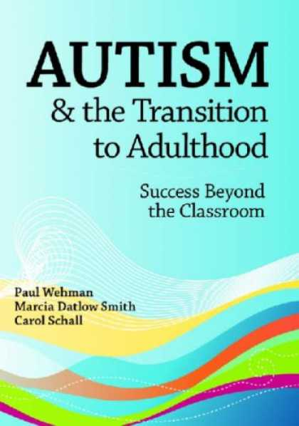 Books About Success - Autism & the Transition to Adulthood: Success Beyond the Classroom
