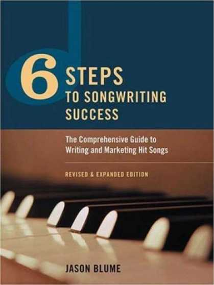 Books About Success - Six Steps to Songwriting Success: The Comprehensive Guide to Writing and Marketi