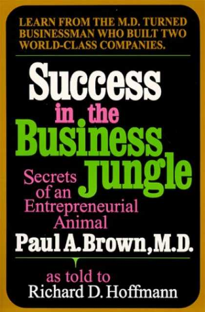 Books About Success - Success in the Business Jungle: Secrets of an Entrepreneurial Animal