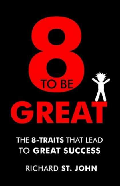 Books About Success - 8 to Be Great: The 8-Traits That Lead to Great Success