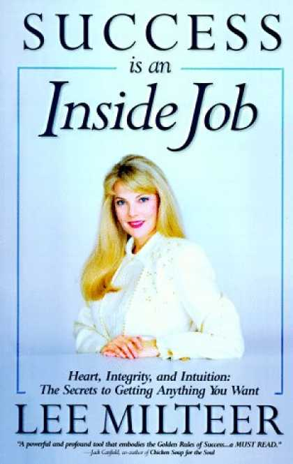 Books About Success - Success Is an Inside Job: Heart, Integrity, and Intuition : The Secrets to Getti