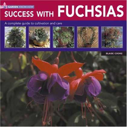 Books About Success - Garden Know How: Success with Fuchsias (Garden know-how)