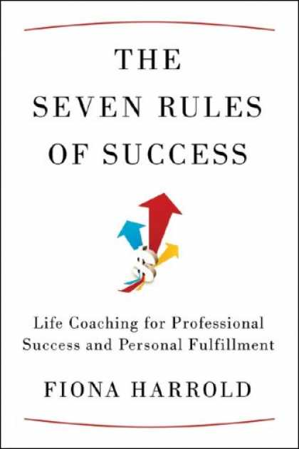 Books About Success - The Seven Rules of Success: Life Coaching for Professional Success and Personal