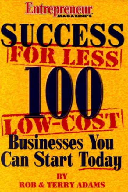 Books About Success - Success For Less 100 Low Cost Businesses You Can Start Today