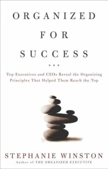 Books About Success - Organized for Success : Top Executives and CEOs Reveal the Organizing Principles