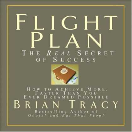 Books About Success - Flight Plan: The Real Secret of Success; How to Achieve More Faster Than You Eve