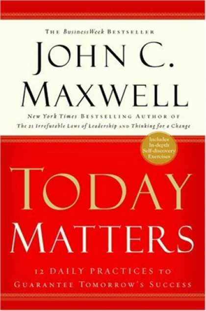 Books About Success - Today Matters: 12 Daily Practices to Guarantee Tomorrow's Success (Maxwell, John