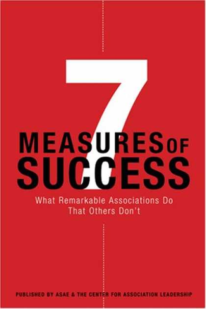 Books About Success - 7 Measures of Success: What Remarkable Associations Do That Others Don't